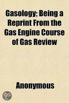 Gasology; Being a Reprint from the Gas Engine Course of Gas Review