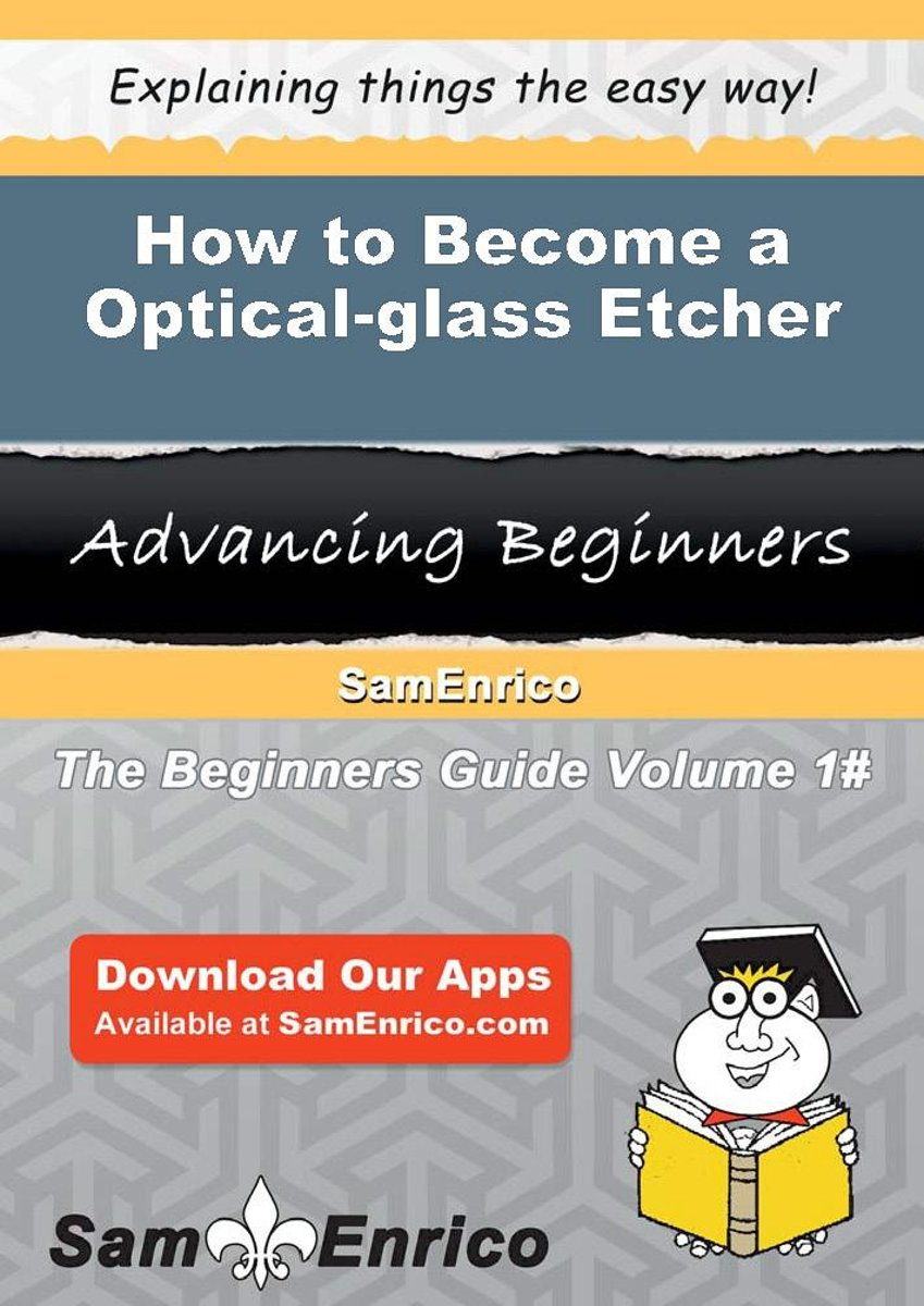 How to Become a Optical-glass Etcher