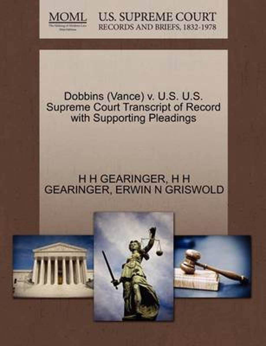 Dobbins (Vance) V. U.S. U.S. Supreme Court Transcript of Record with Supporting Pleadings