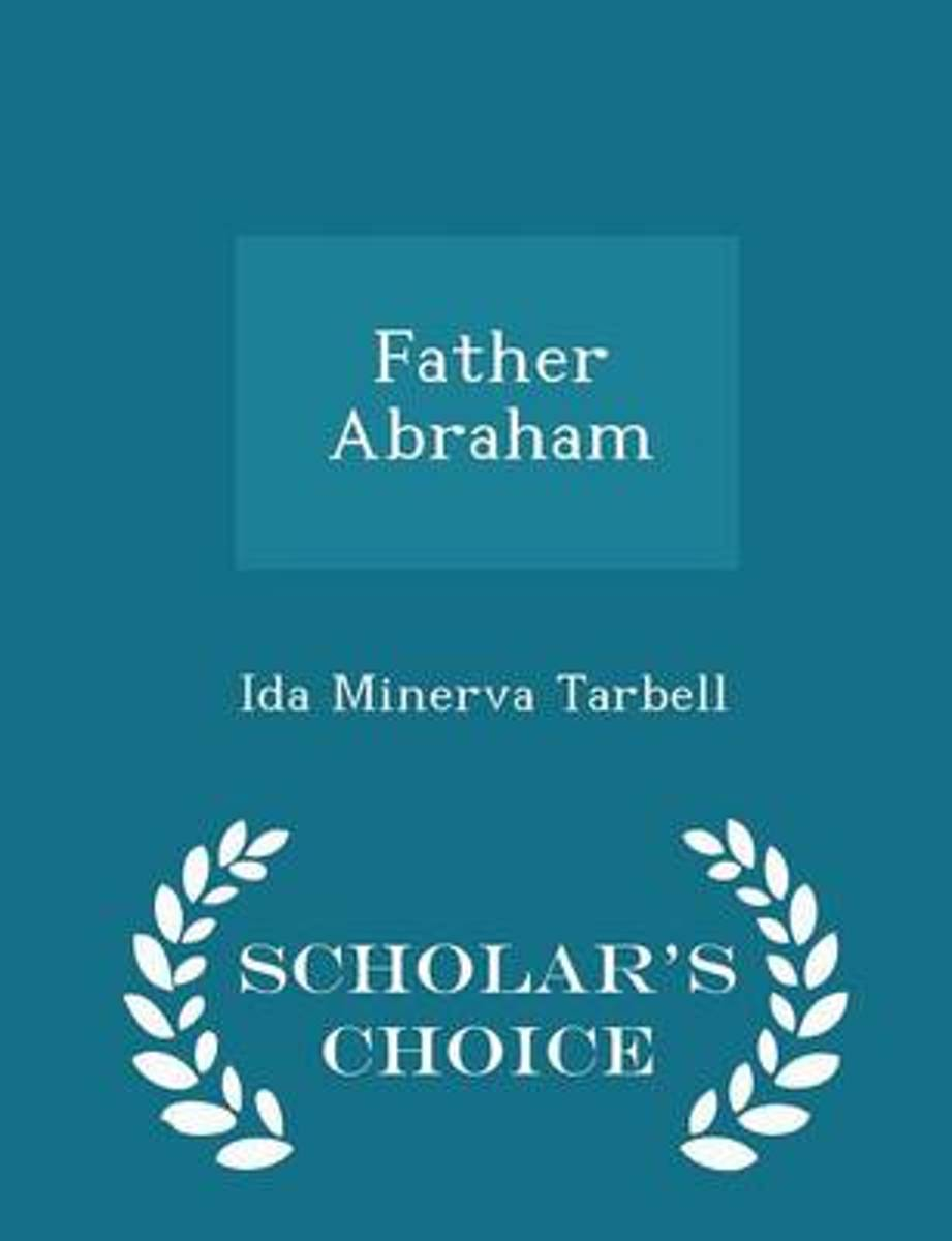 Father Abraham - Scholar's Choice Edition