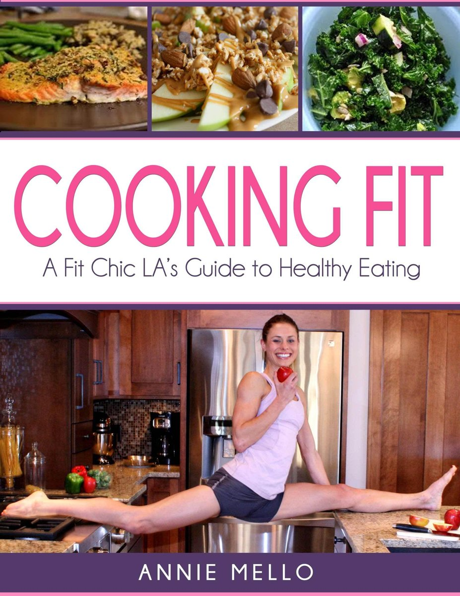 Cooking Fit: A Fit Chic LA's Guide to Healthy Eating