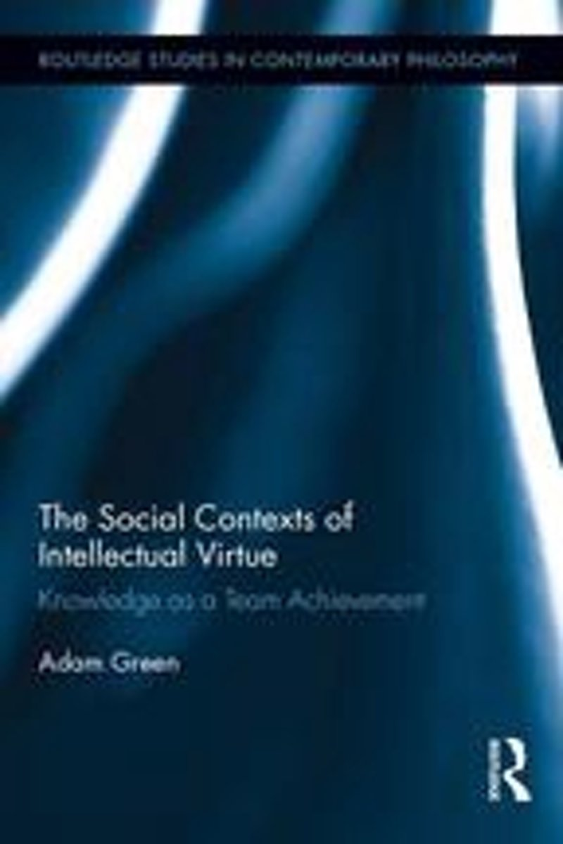 The Social Contexts of Intellectual Virtue