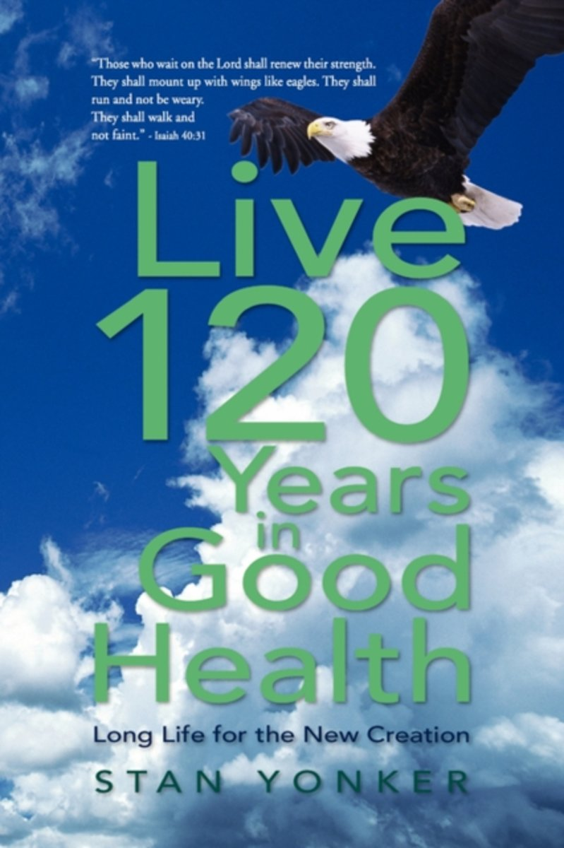 Live 120 Years In Good Health