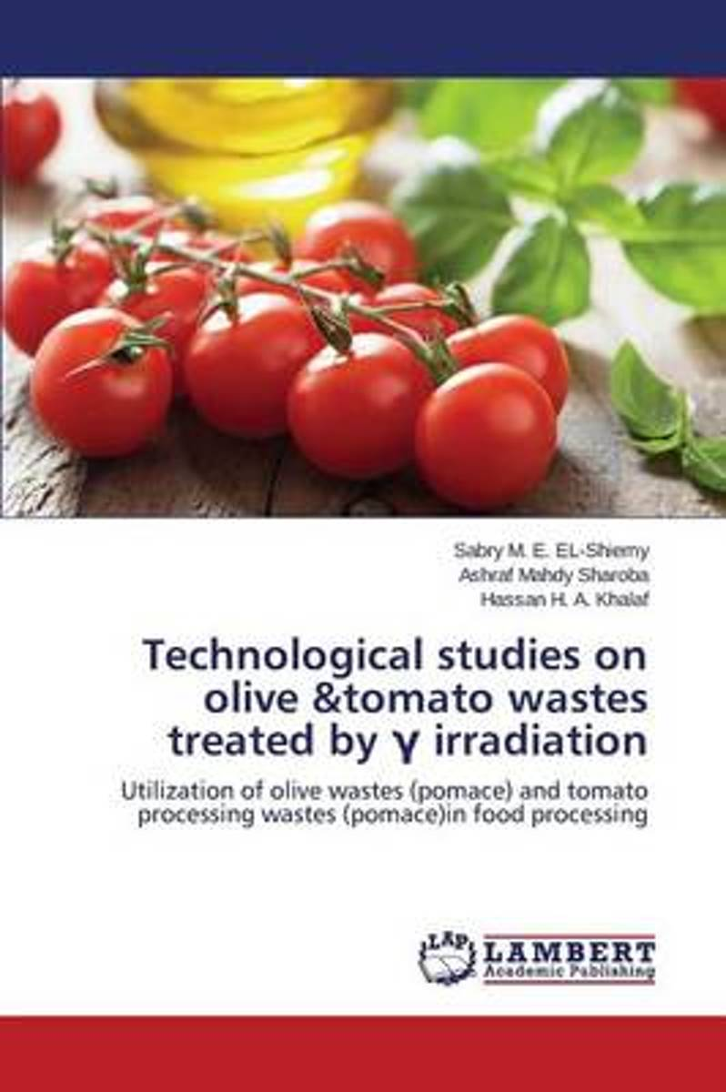 Technological Studies on Olive &Tomato Wastes Treated by Irradiation