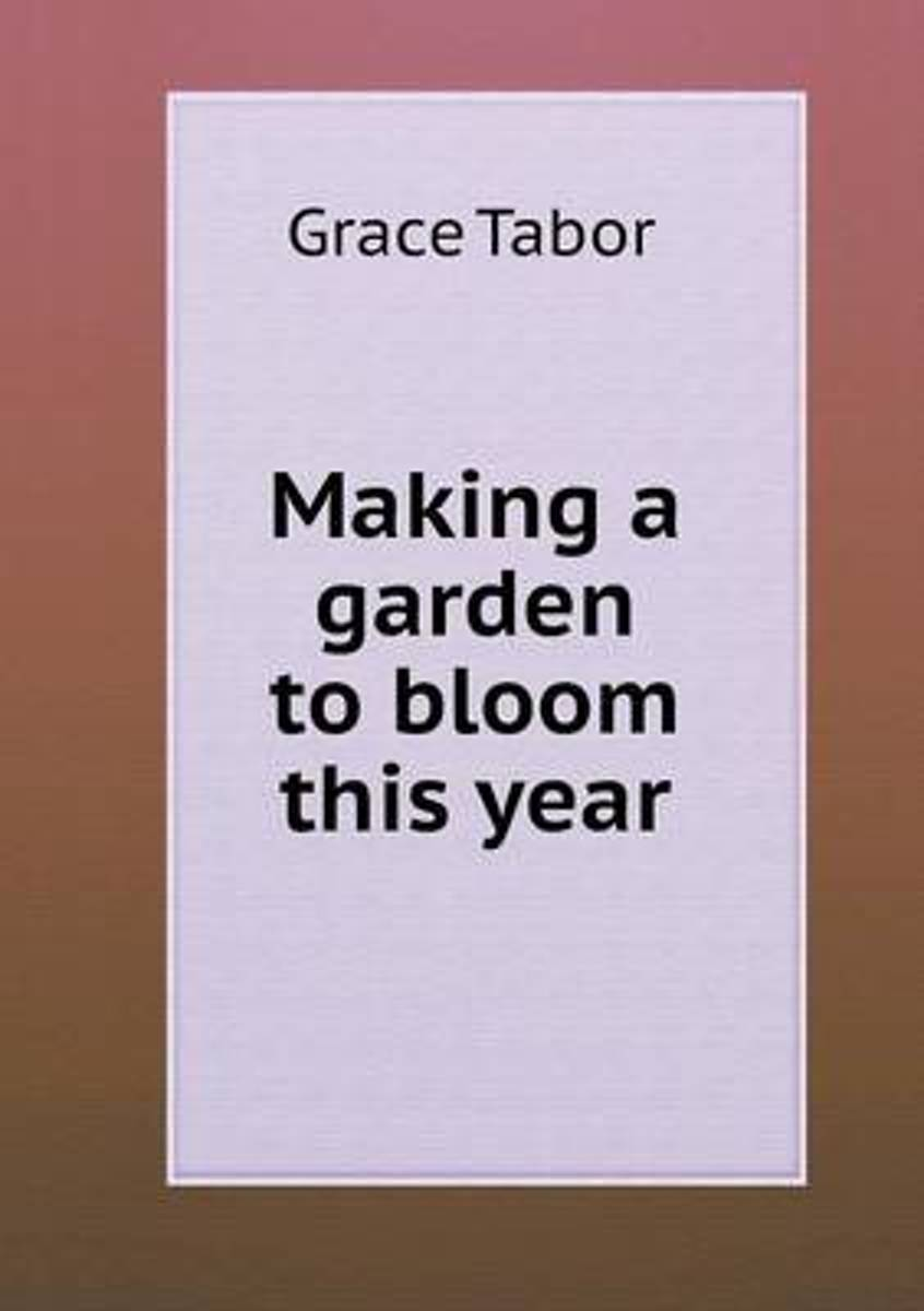 Making a Garden to Bloom This Year