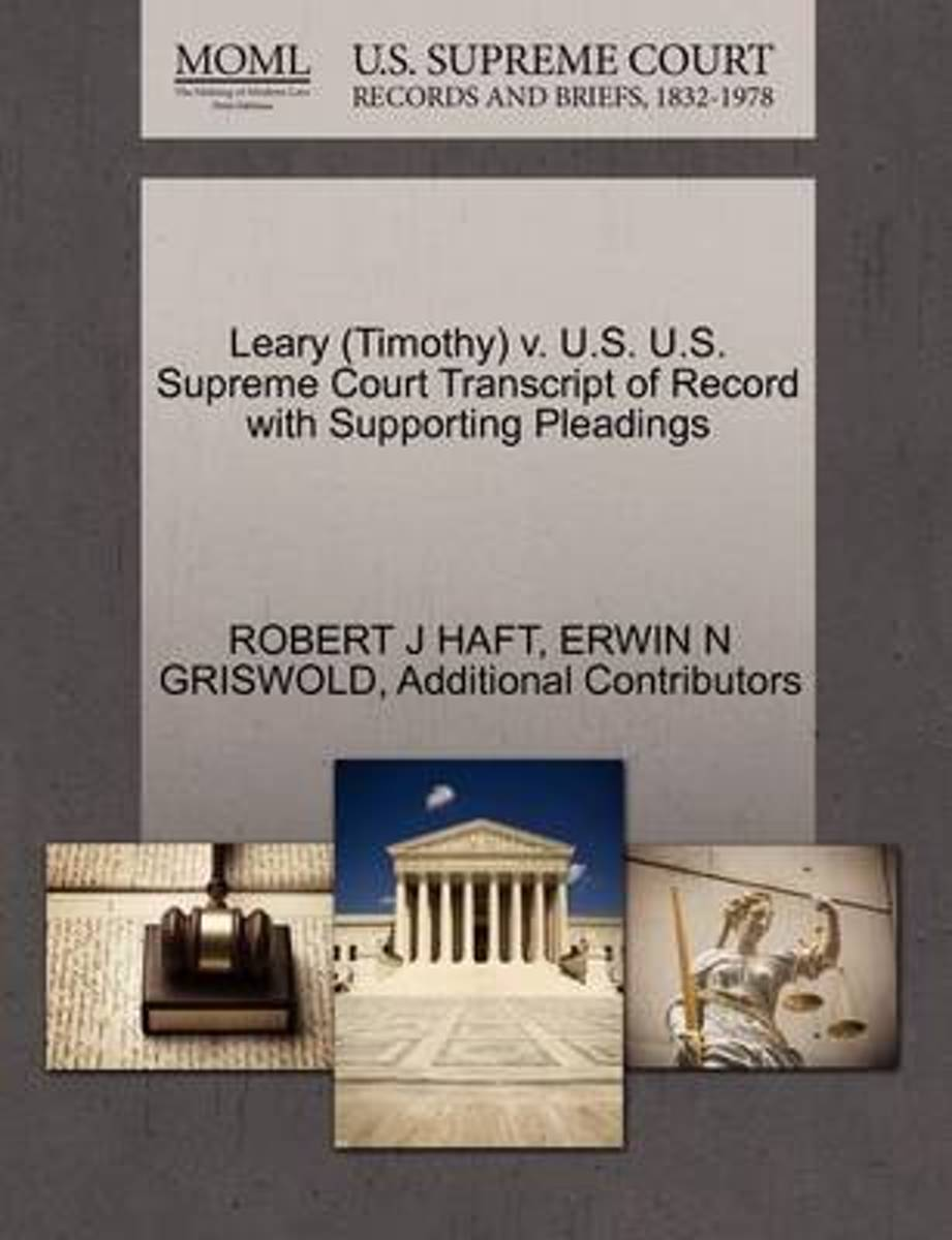 Leary (Timothy) V. U.S. U.S. Supreme Court Transcript of Record with Supporting Pleadings