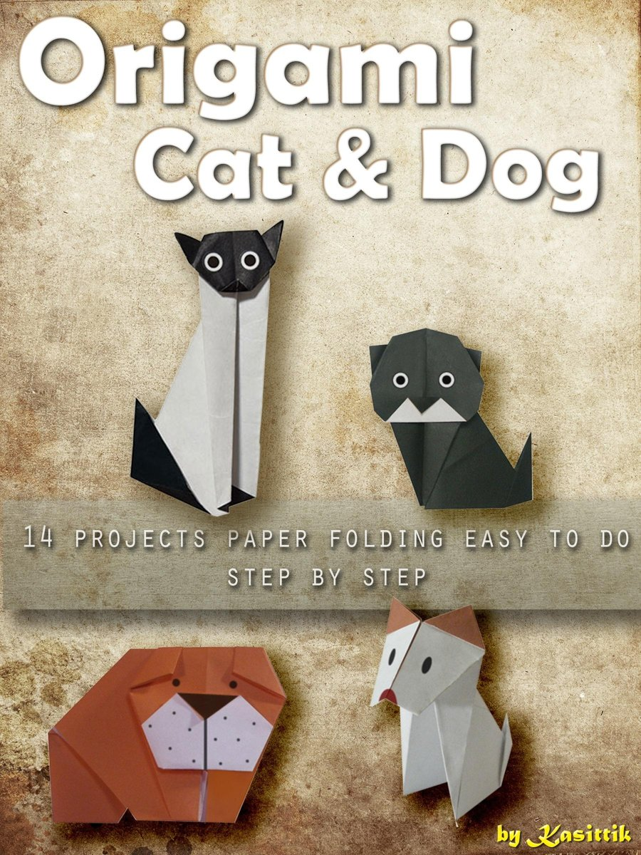 Origami Cat and Dog: 14 Projects Paper Folding Easy To Do Step by Step