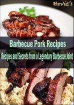 Barbecue Pork Recipes: Recipes and Secrets from a Legendary Barbecue Joint