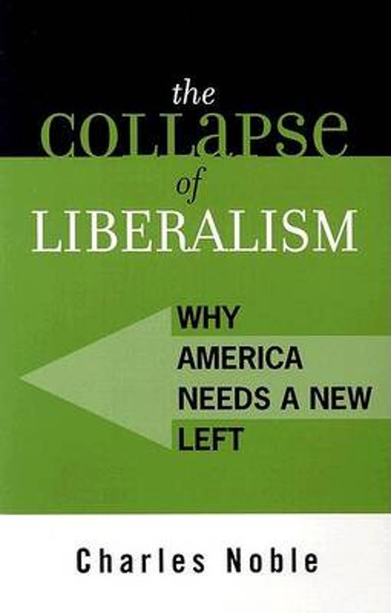 The Collapse of Liberalism