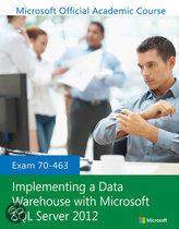 Exam 70-463 Implementing a Data Warehouse with Microsoft SQL Server 2012