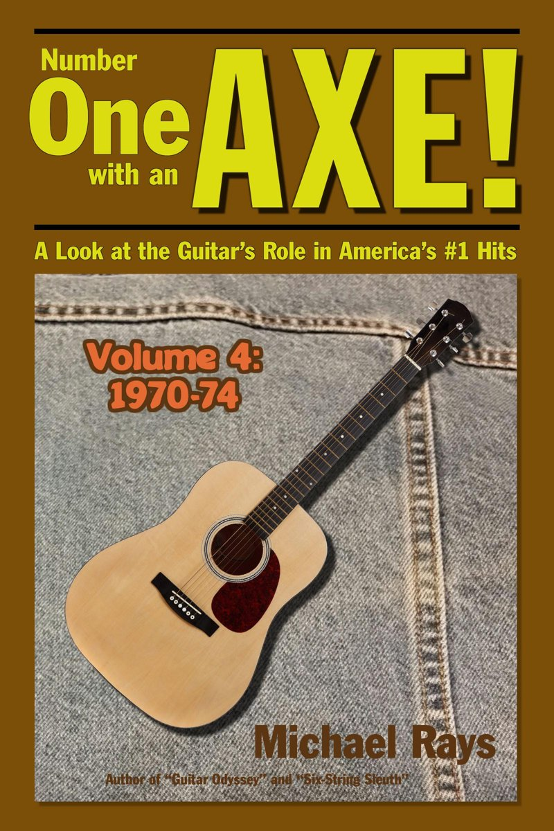Number One with an Axe! A Look at the Guitar's Role in America's #1 Hits, Volume 4, 1970-74