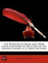 The Prophets Of Israel And Their Place In History To The Close Of The Eighth Century, B. C.