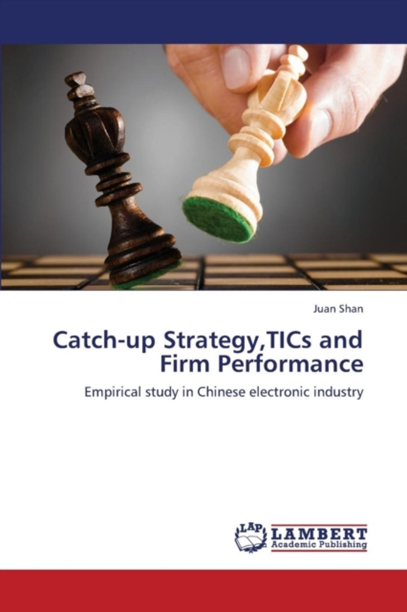 Catch-Up Strategy, Tics and Firm Performance
