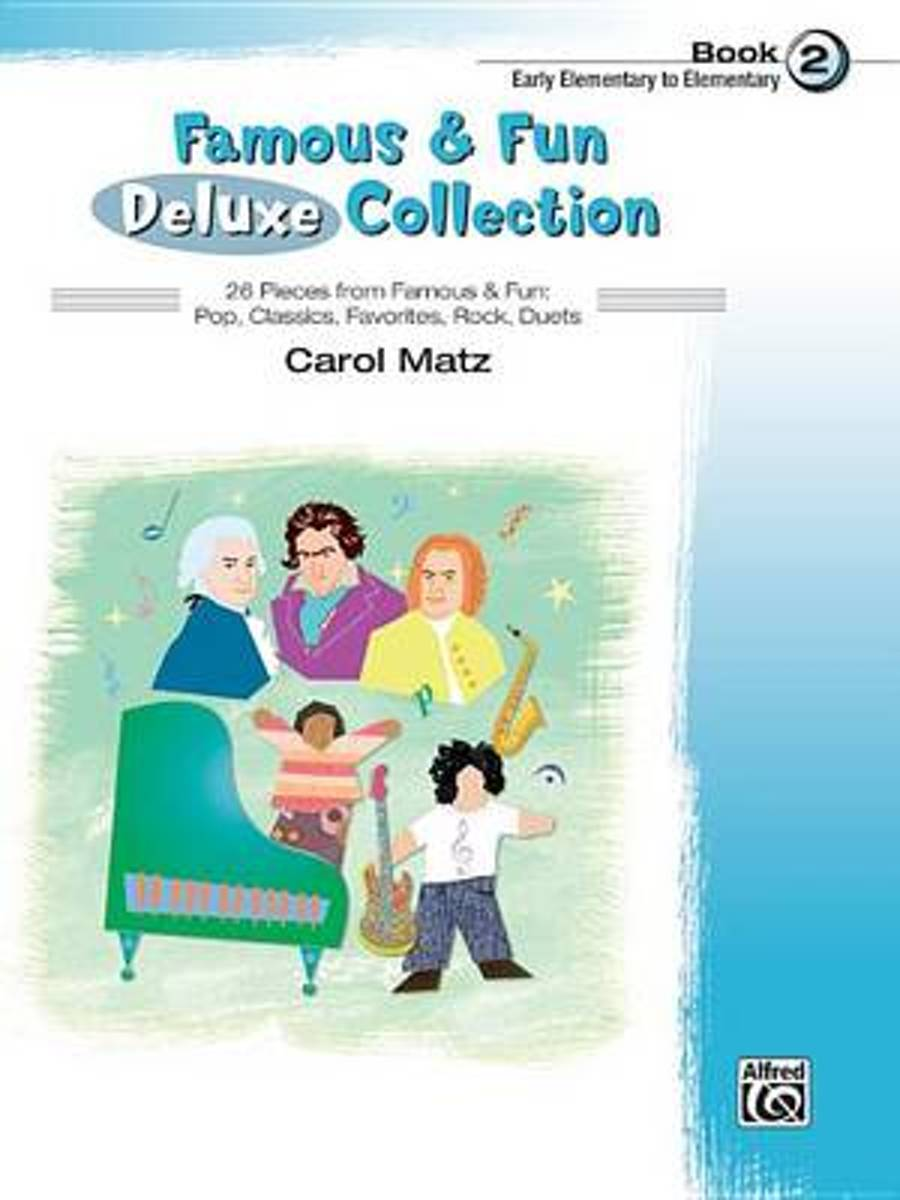 Famous & Fun Deluxe Collection, Bk 2
