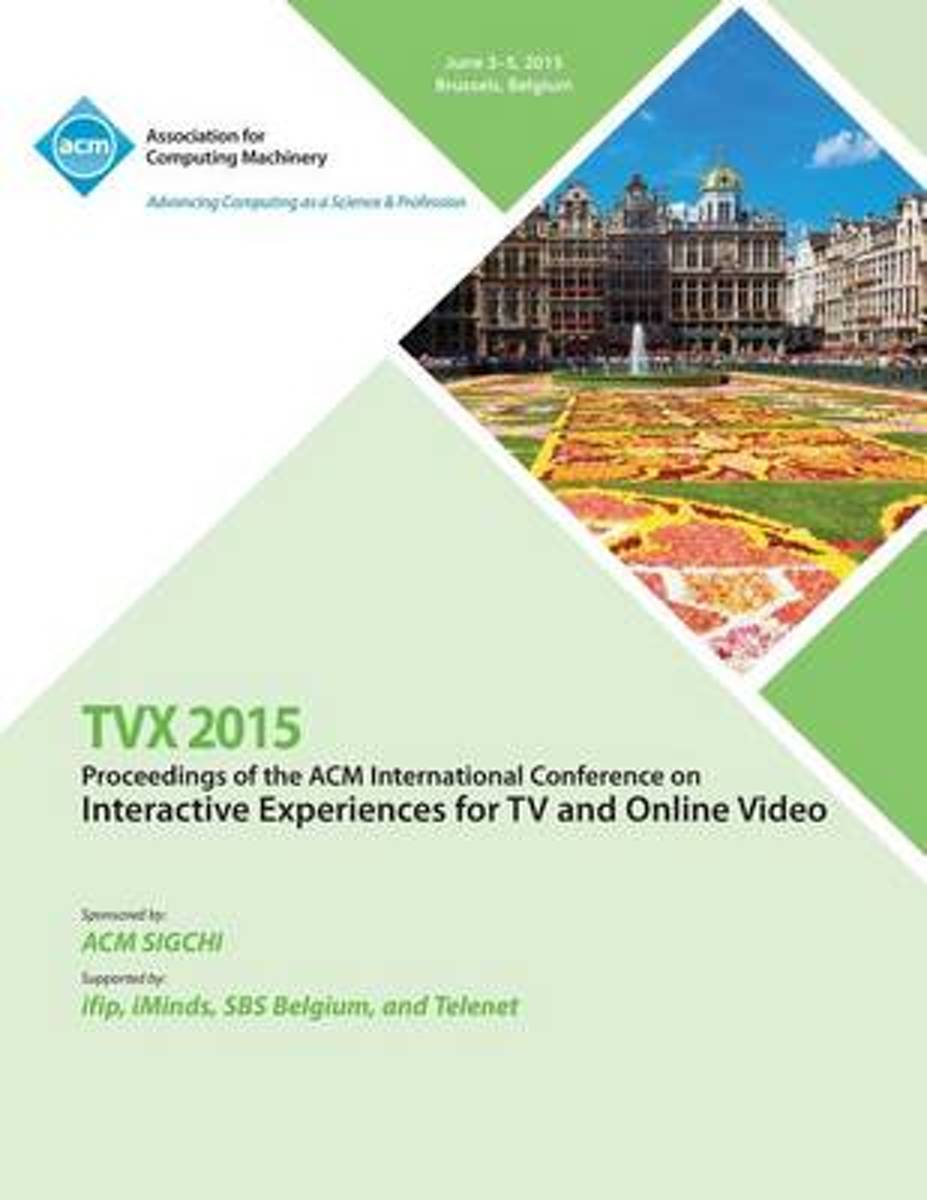 Tvx 15 ACM International Conference on Interactive Experiences & Online Video