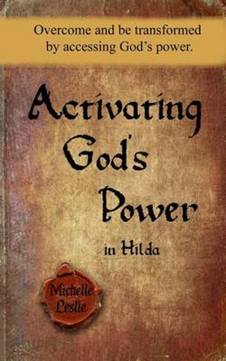 Activating God's Power in Hilda