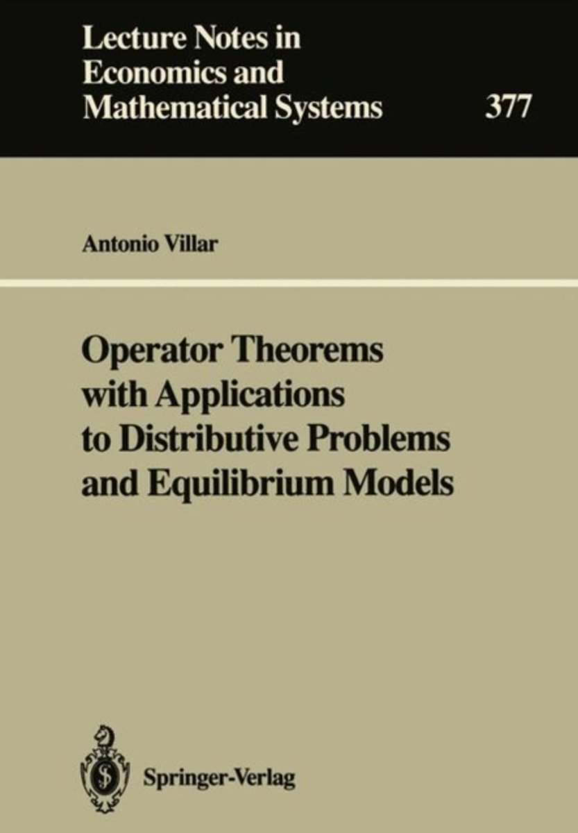 Operator Theorems with Applications to Distributive Problems and Equilibrium Models
