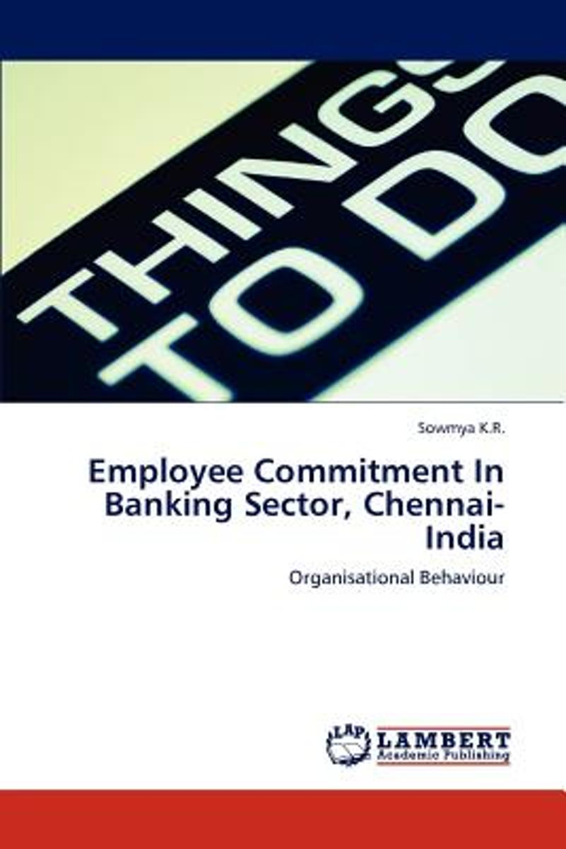 Employee Commitment in Banking Sector, Chennai-India