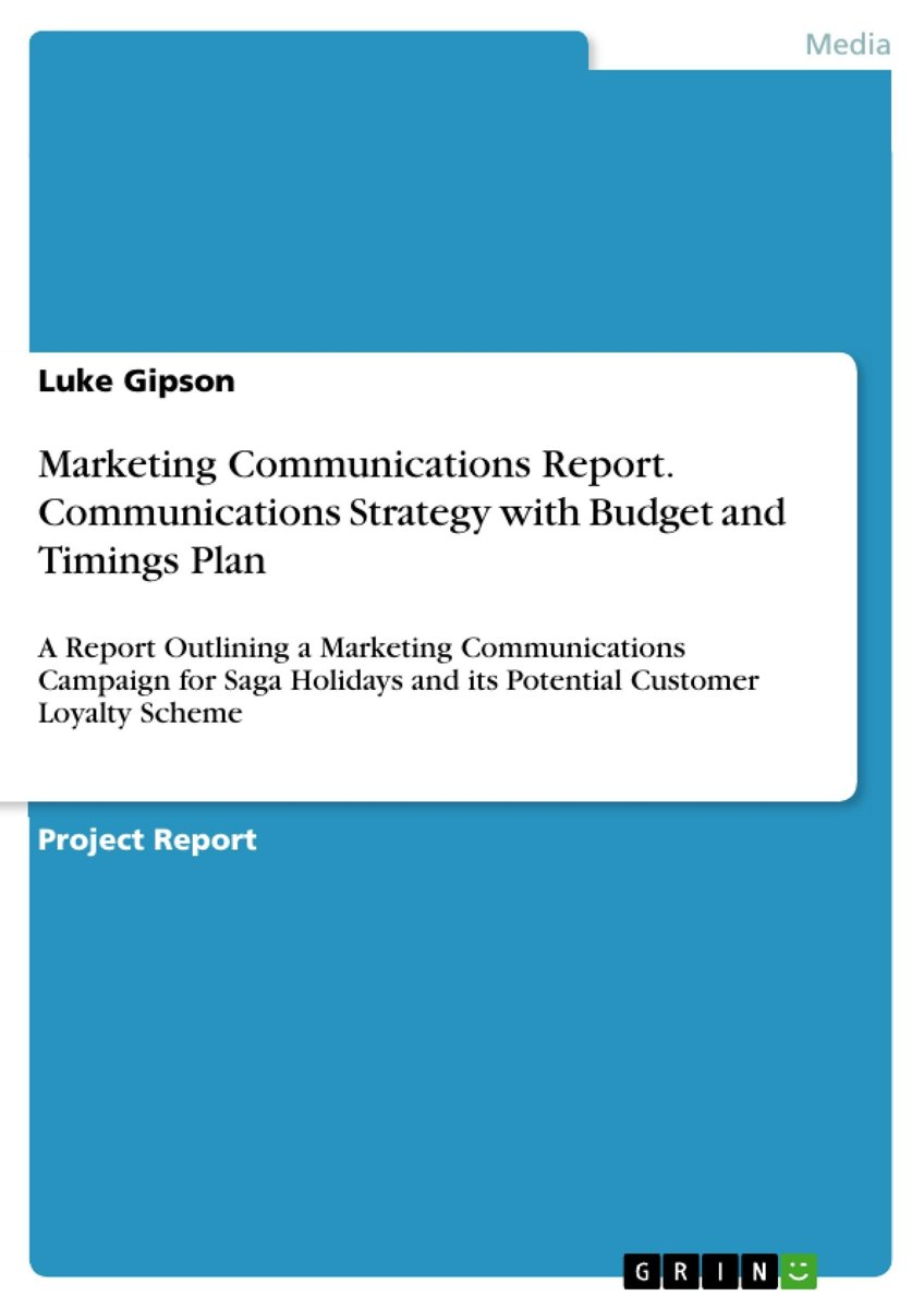 Marketing Communications Report. Communications Strategy with Budget and Timings Plan