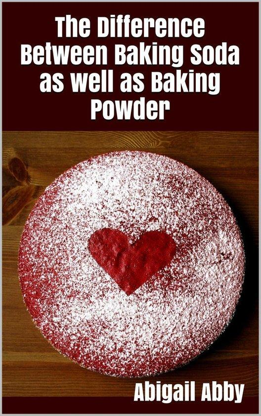 The Difference Between Baking Soda as well as Baking Powder