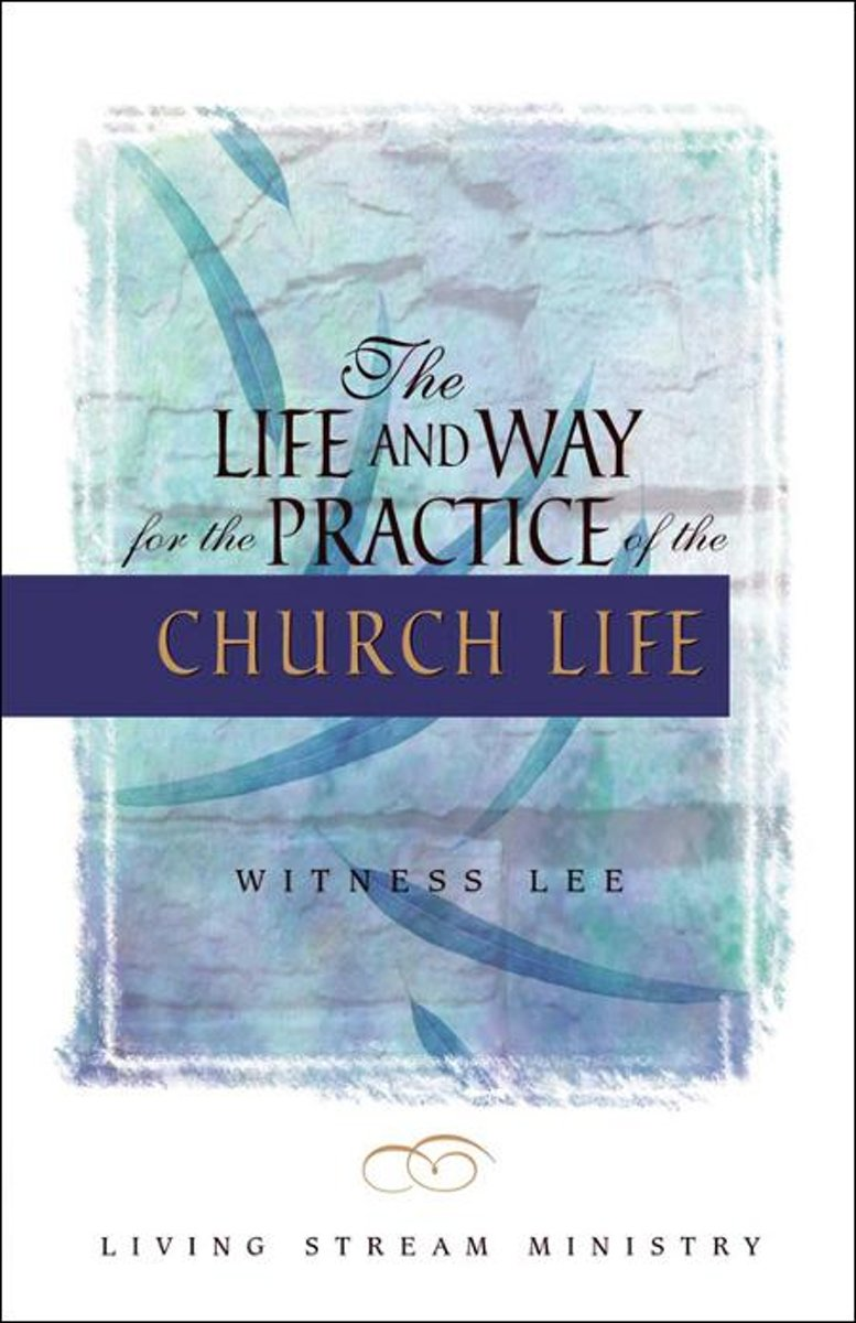 The Life and Way for the Practice of the Church Life