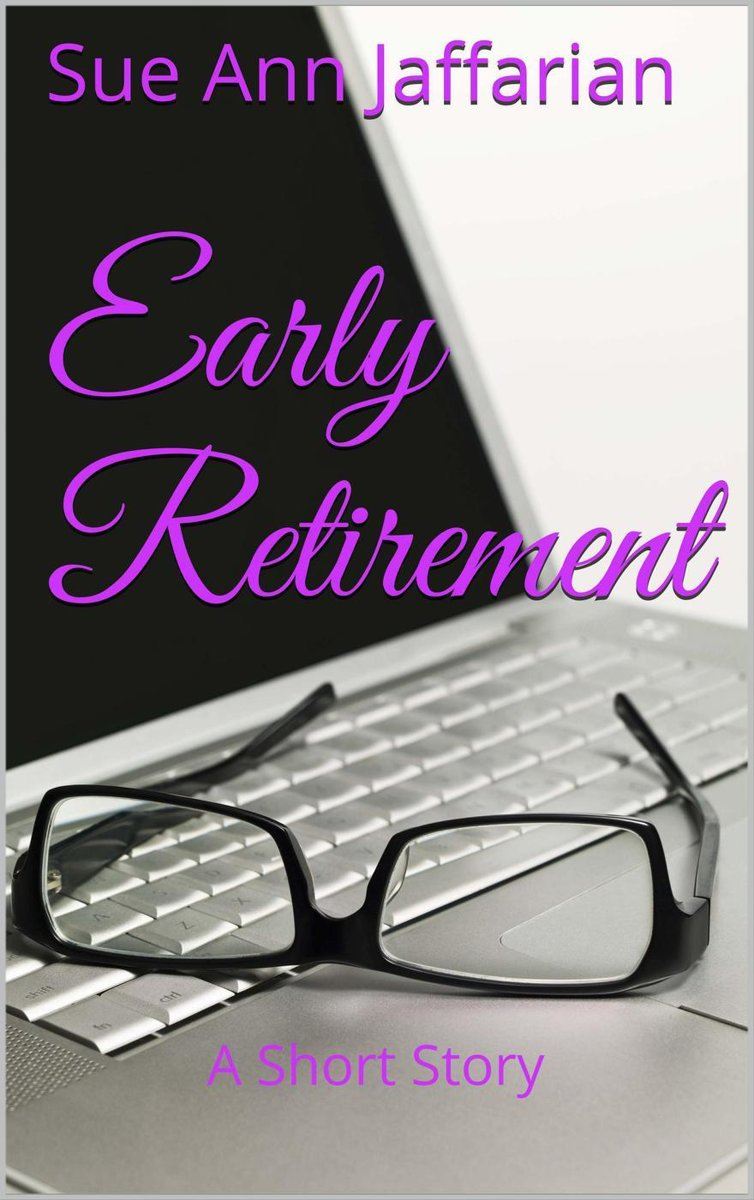 Early Retirement, A Short Story