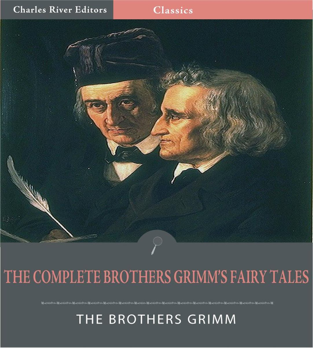 The Complete Brothers Grimms Fairy Tales (Illustrated Edition)