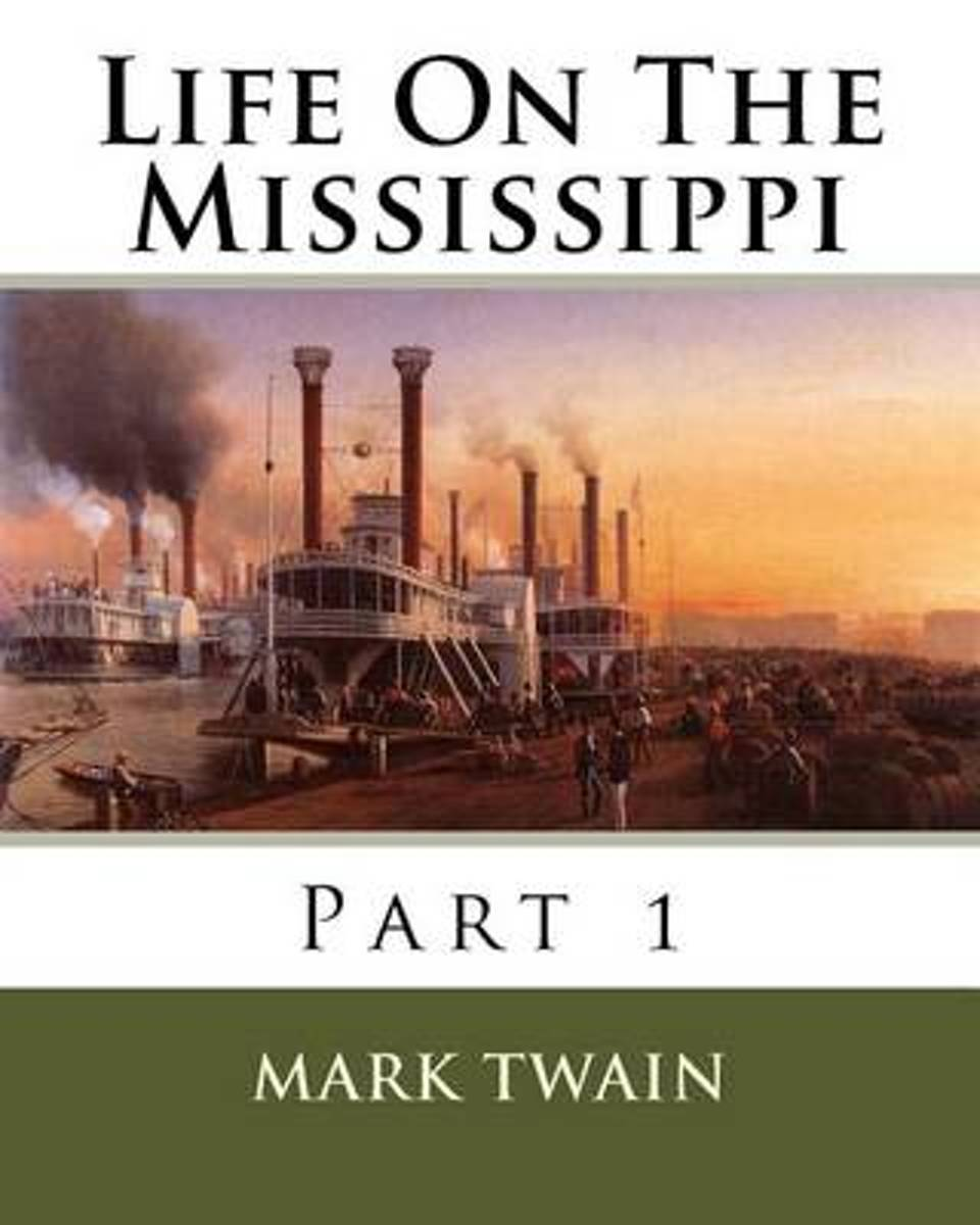 Life on the Mississippi, Part 1