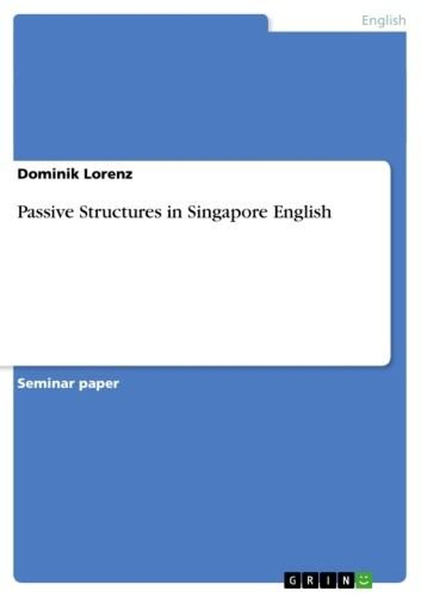 Passive Structures in Singapore English