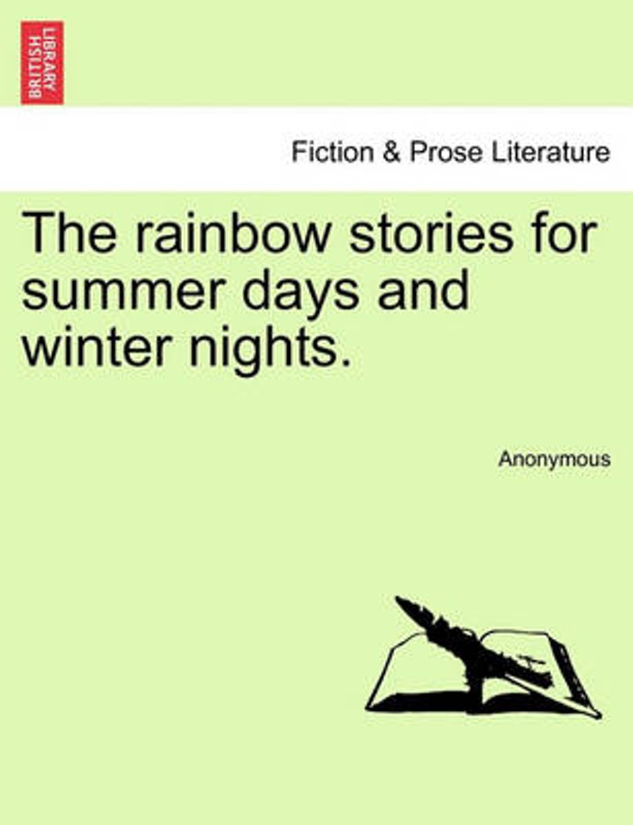 The Rainbow Stories for Summer Days and Winter Nights.