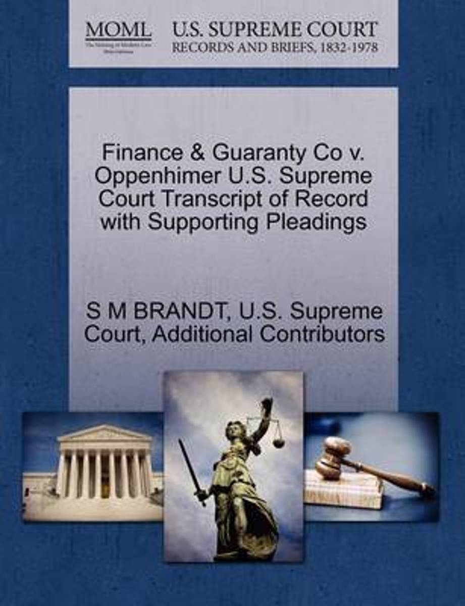 Finance & Guaranty Co V. Oppenhimer U.S. Supreme Court Transcript of Record with Supporting Pleadings