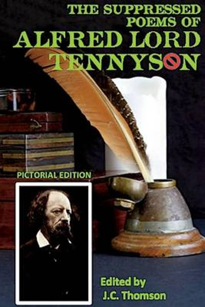 The Suppressed Poems of Alfred Lord Tennyson (Pictorial Edition)