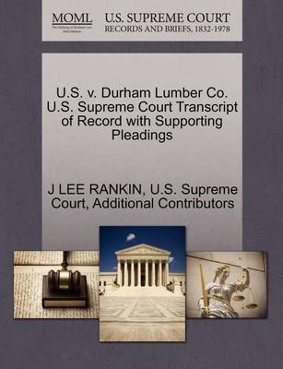 U.S. V. Durham Lumber Co. U.S. Supreme Court Transcript of Record with Supporting Pleadings
