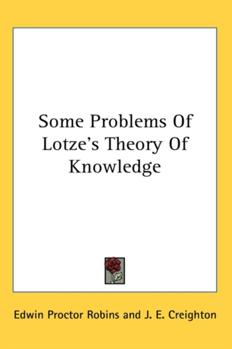 Some Problems Of Lotze's Theory Of Knowl