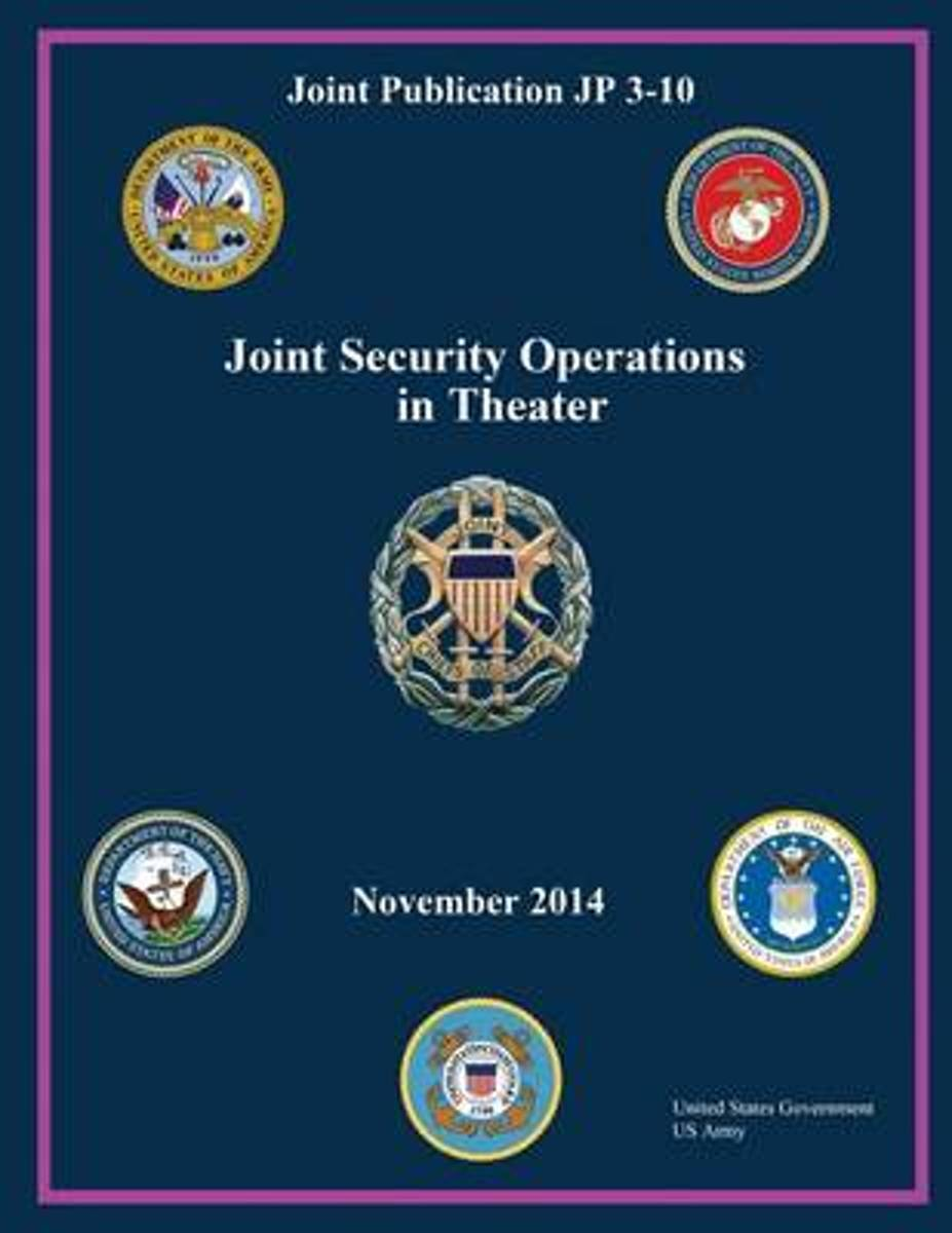 Joint Publication Jp 3-10 Joint Security Operations in Theater November 2014