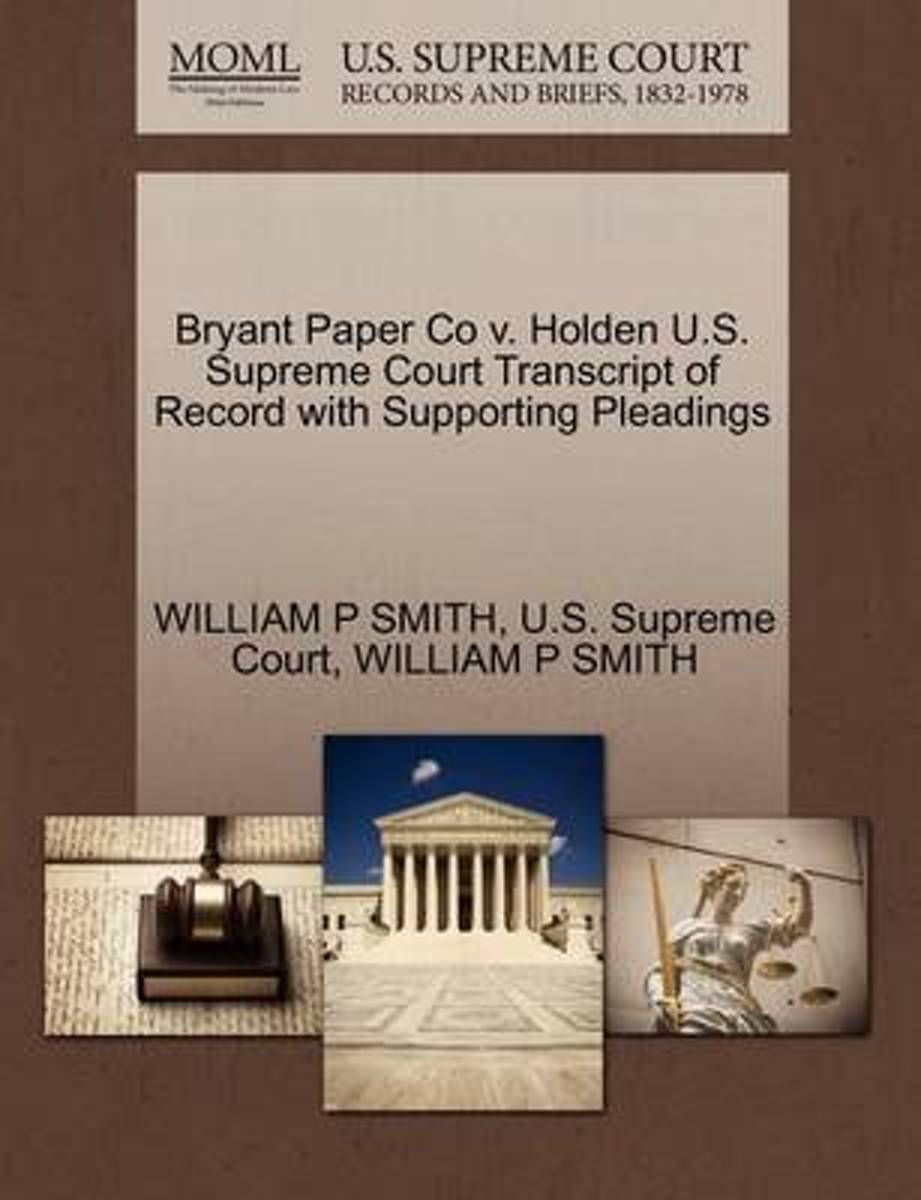 Bryant Paper Co V. Holden U.S. Supreme Court Transcript of Record with Supporting Pleadings