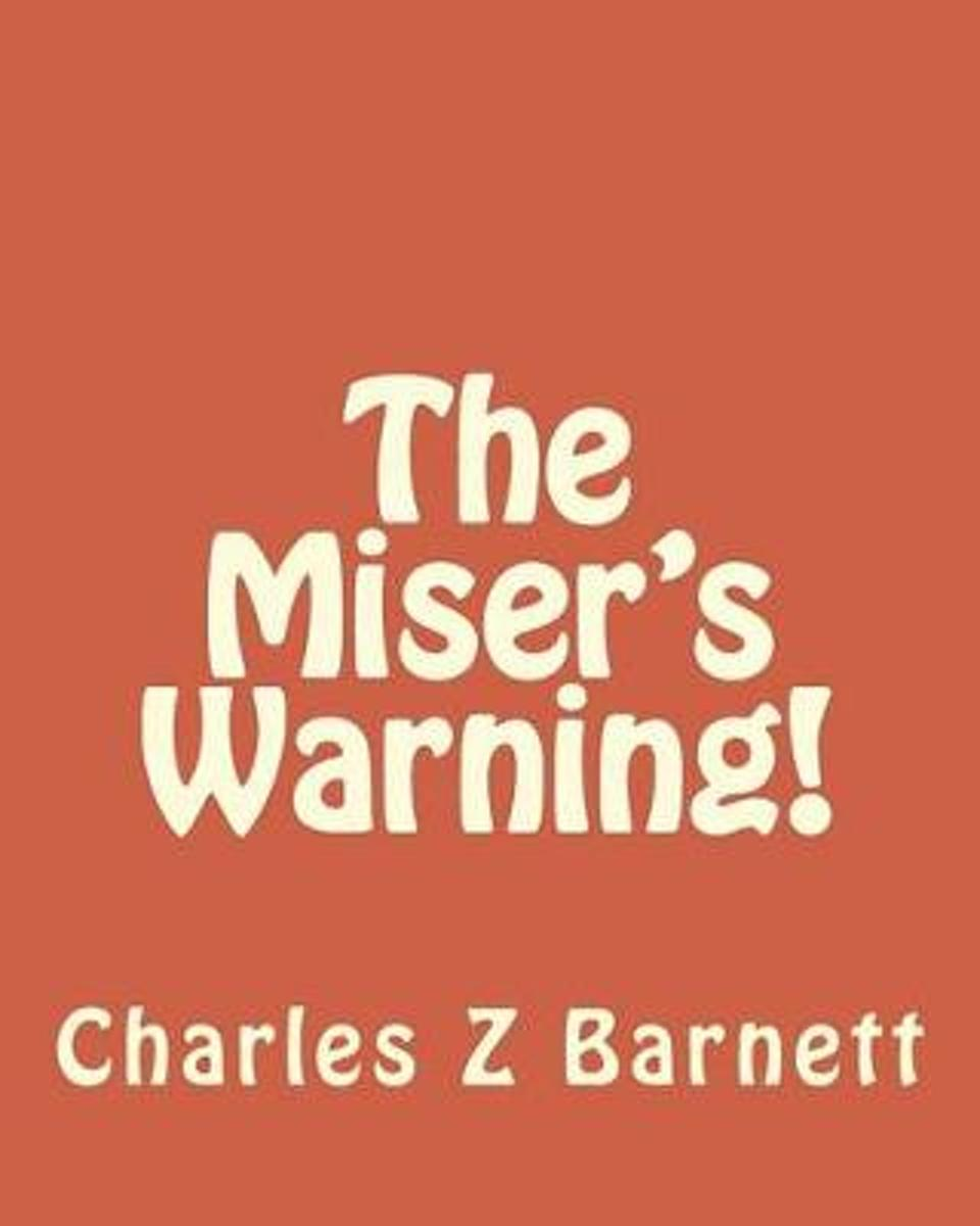 The Miser's Warning!