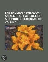 The English Review, Or, An Abstract Of English And Foreign Literature (Volume 11)