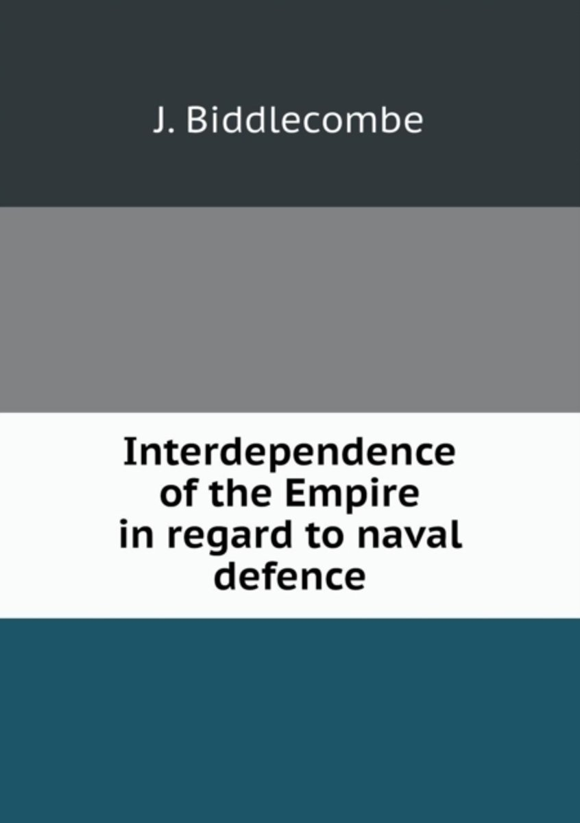 Interdependence of the Empire in Regard to Naval Defence