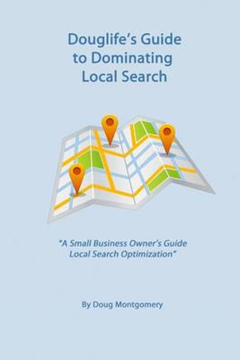 Douglife's Guide to Dominating Local Search