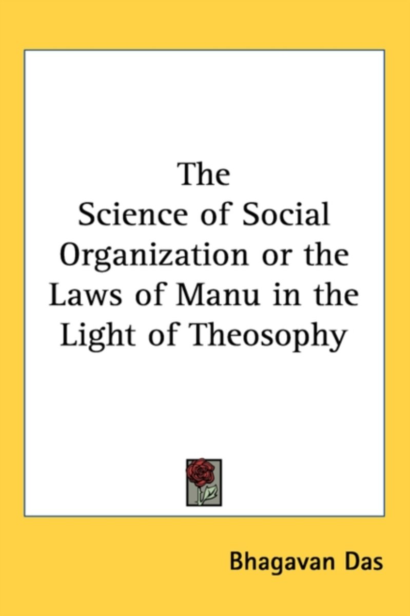 The Science of Social Organization or the Laws of Manu in the Light of Theosophy