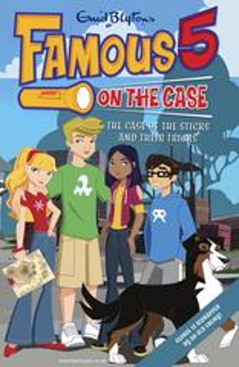 Famous 5 on the Case: Case File 4: The Case of the Sticks and Their Tricks