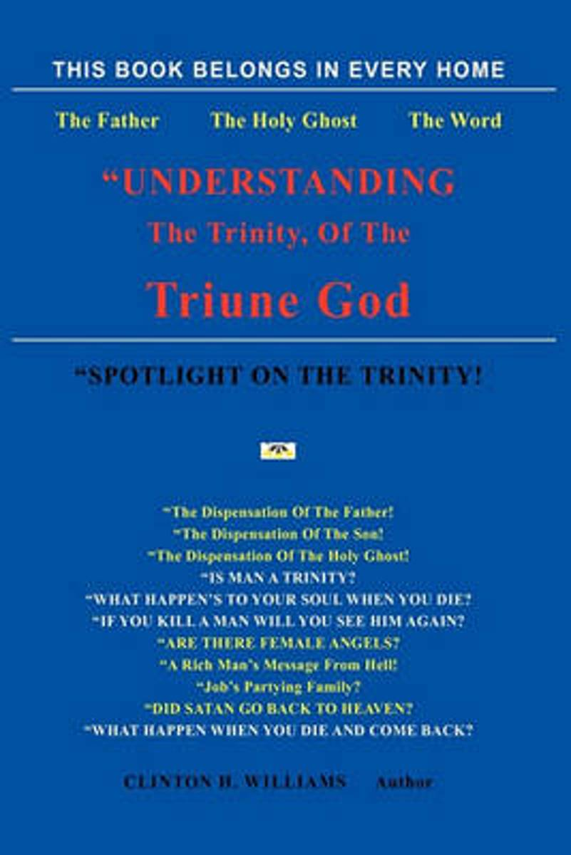Understanding The Trinity Of The Triune God!