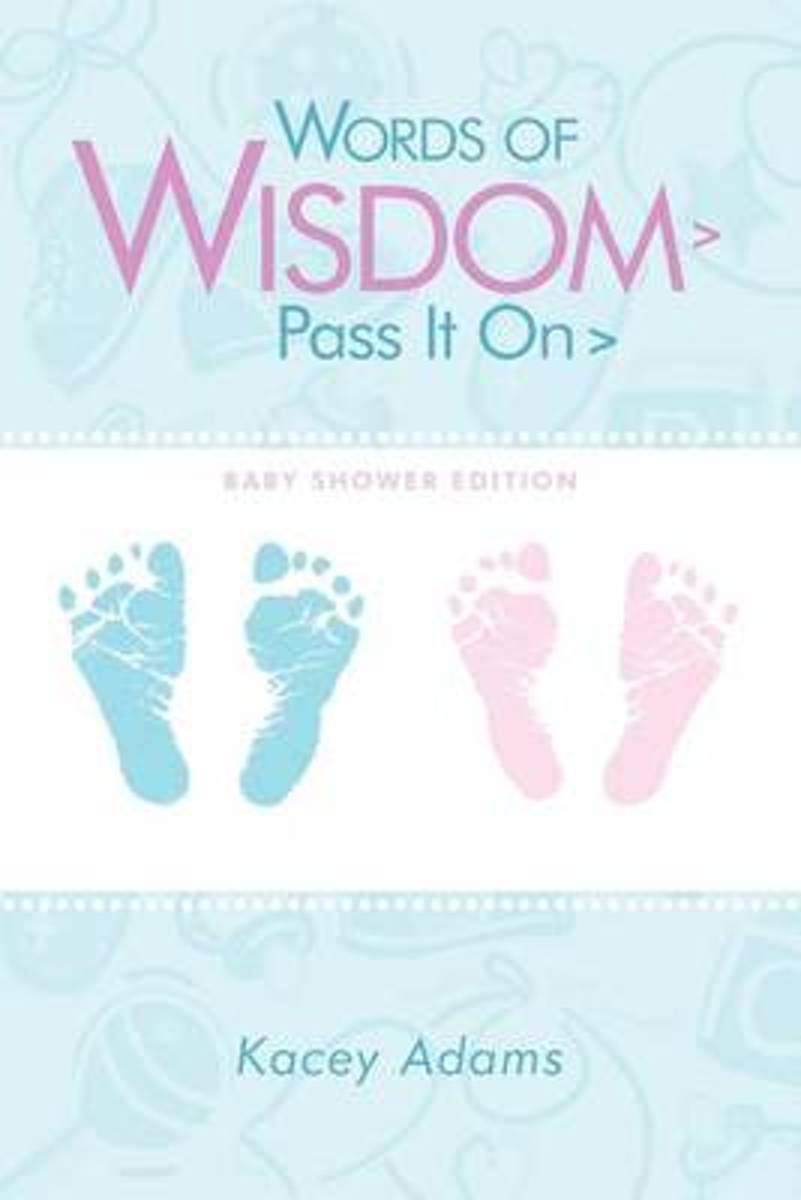 Words of Wisdom <gt/> Pass It On <gt/> Baby Shower Edition