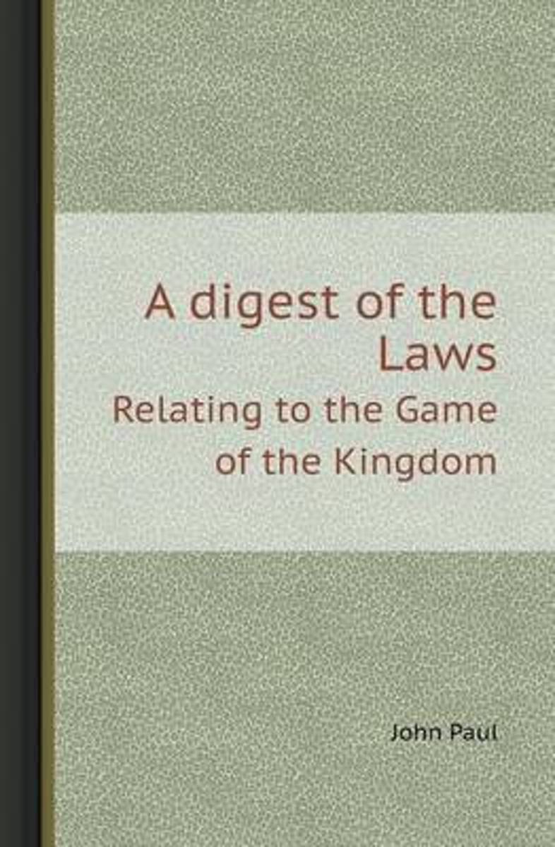 A Digest of the Laws Relating to the Game of the Kingdom
