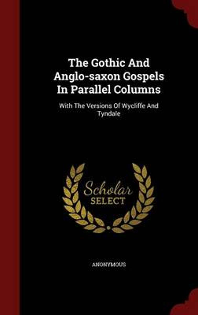 The Gothic and Anglo-Saxon Gospels in Parallel Columns