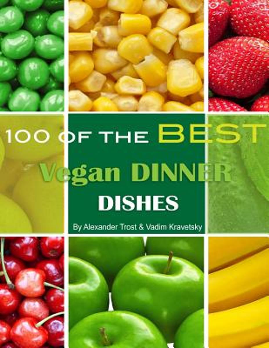 100 of the Best Vegan Dinner Dishes