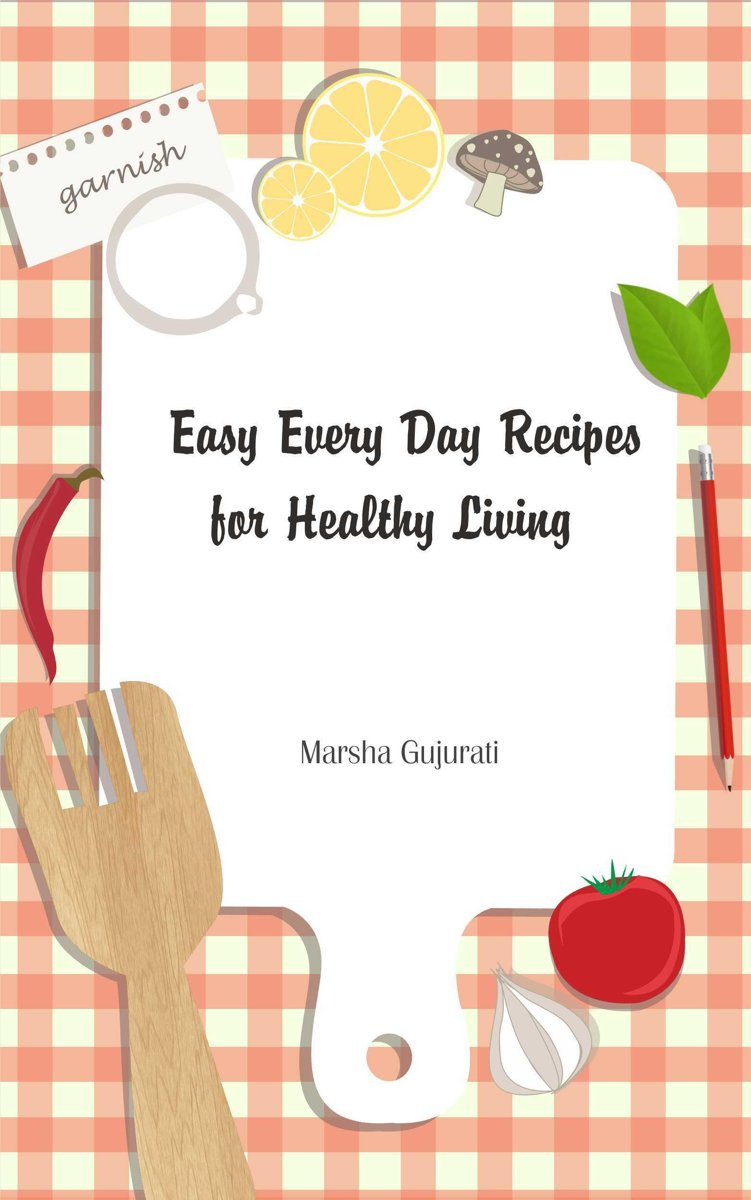 Easy Every Day Recipes for Healthy Living