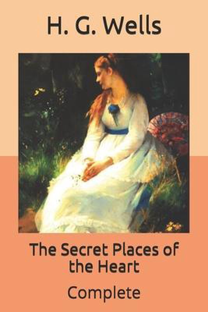 The Secret Places of the Heart: Complete