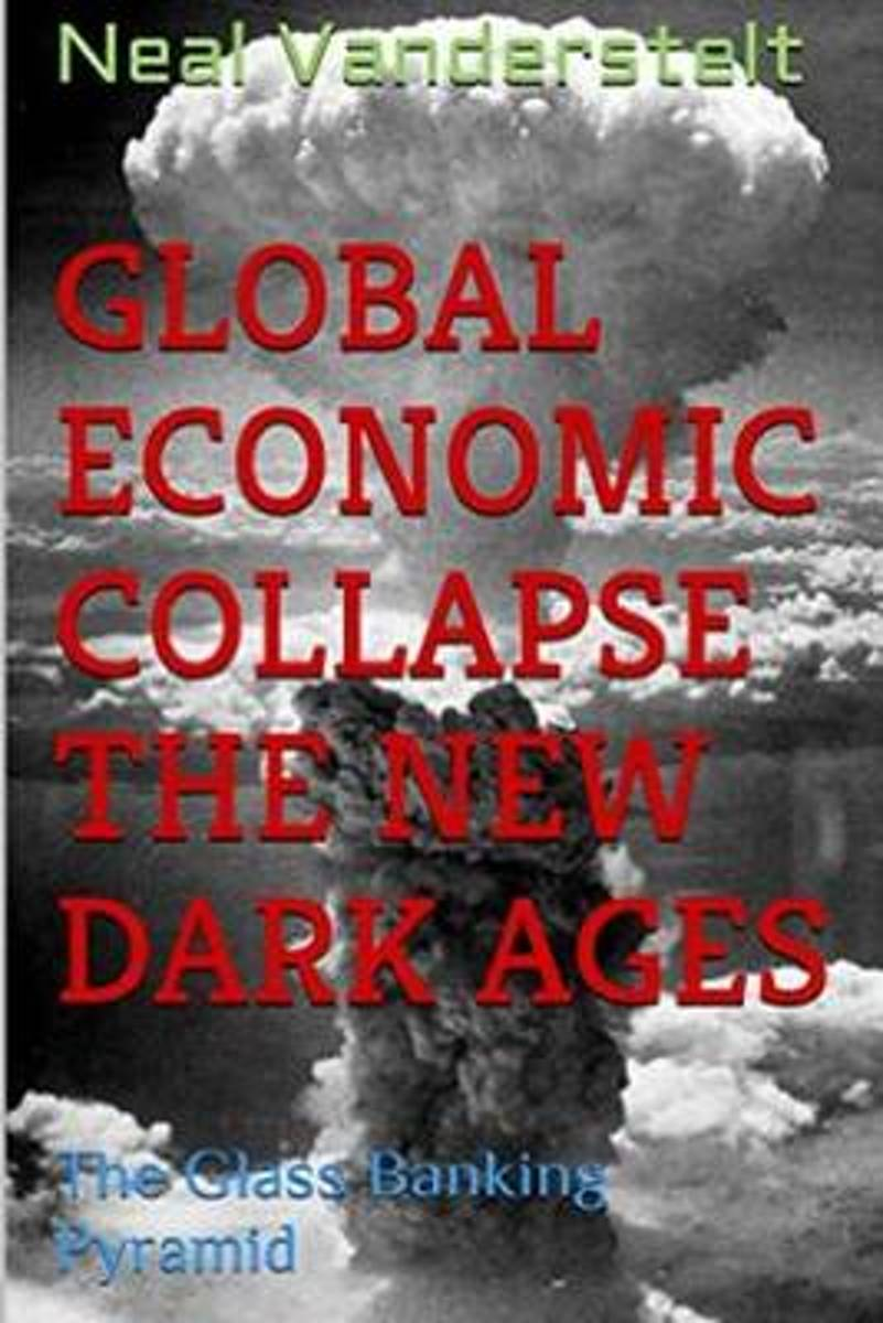 Global Economic Collapse the New Dark Ages